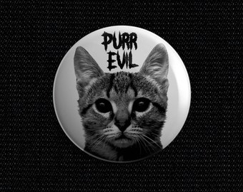 Purr Evil cat 1 1/2 inch pin back button