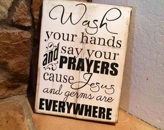 Custom Wash Your Hands and Say your prayers wood sign