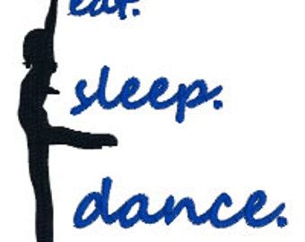 "BUY 2, GET 1 FREE - Eat Sleep Dance Machine Embroidery Design Silhouette - Ballet, Jazz, Modern Dance 3"", 4"", 5"""