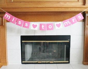 Miss to Mrs Banner - Wedding Shower Banner - Bachelorette Party Banner - Wedding Banner