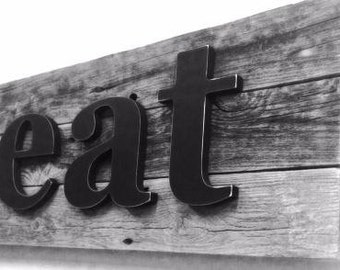 Reclaimed Wood Wall Art Signs | Kitchen Decor | Kitchen Signs| Urban Farmhouse Art | Industrial Decor for you kitchen EAT SIGN