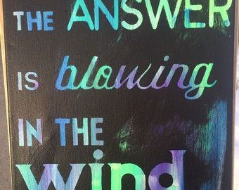 Bob Dylan (Blowing in the Wind) quote on 12x16 canvas