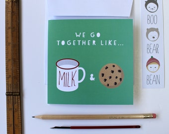 We Go Together Like... - milk & cookies greeting card