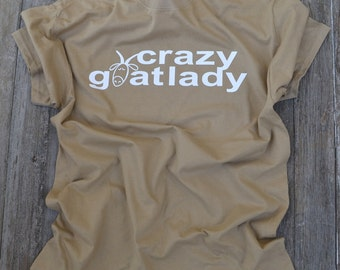 Fun Goat T-Shirt for all the GOAT LOVERS! Great gift for the Crazy Goat Lady.