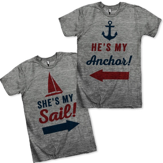 He's My Anchor, She's My Sail Matching Couples Shirts!