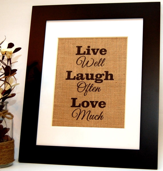 live well laugh often love much burlap print by busybeeburlap. Black Bedroom Furniture Sets. Home Design Ideas