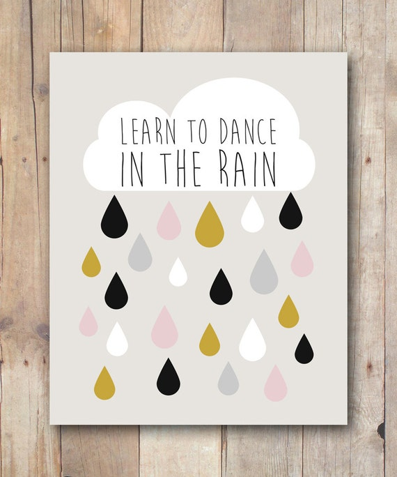 Learn To Dance In The Rain Quote Print By JustPeachyPrintables