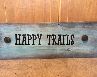 Happy trails wooden wall hanging