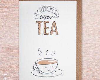 You're my Cuppa Tea Greetings Card - original illustration and typography