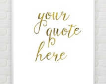 Custom Gold Print Custom Quote Print Custom Bible Verse Faux Gold Foil Print Typography Personalised Print Wedding Gift Print , PRINTABLE