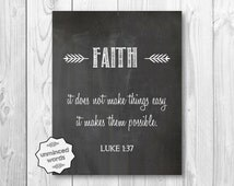 Faith It Does Not Make Things Easy It Makes Them Possible Luke 1:37 8x10 Instant Print Printable Poster Bible Quotes Religious Inspirational