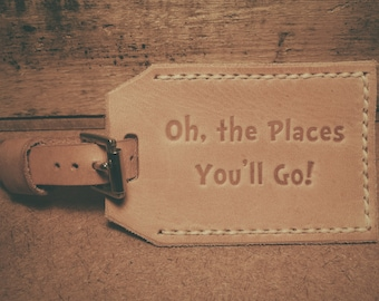 Oh, The Places You'll Go! - Leather Luggage Tag - Single Sided with Stitched Edge