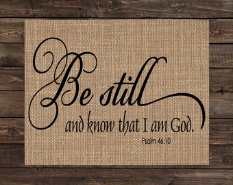 Burlap Print Christian Fabric Inspirational Scripture Art - Psalm 46:10 (#1279B)