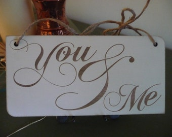 YOU & ME Sign, Shabby Chic Wedding Sign, Wooden Sign, Wedding Gift, Valentines Gift, Anniversary Gift,