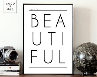 Quote print, you are so beautiful, typographic print, love print, quotes, typography posters, home decor, beautiful quote, modern style art