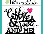 Coffee, Tea, Java & Me Digital Cut File | Perfect for a variety of craft projects including paper crafting, scrapbooking and more.