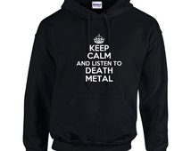 Keep Calm And Listen To Death Metal Mens Hoodie  Funny