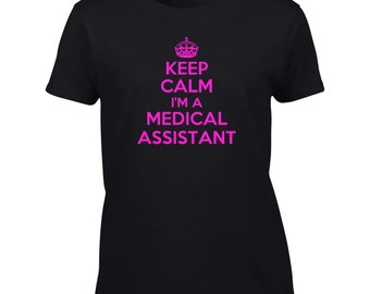 Keep Calm I'm A Medical Assistant T-Shirt Mens Ladies Womens Kids Youth