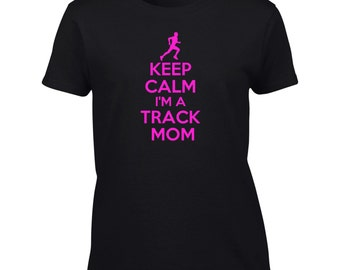 Keep Calm I'm A Track Mom T-Shirt Funny Sports Mother Mens Ladies Womens Kids Big And & Tall