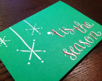 "Modern Calligraphy Christmas Card // ""Tis The Season"" // A2 4.25 x 5.5 Metallic Handwritten Green Card with Envelope"