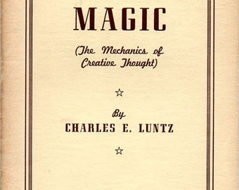 Mind Magic The Mechanics of Creative Thought by Charles E. Luntz Published by Ancient Wisdom Press