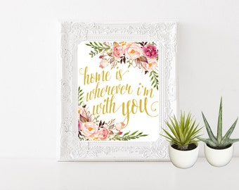 Home is Wherever I'm With You, Housewarming Gift, Quote, Wall Decor, Print, Wall Art, Inspiration, Love, Flower, Watercolor (125)