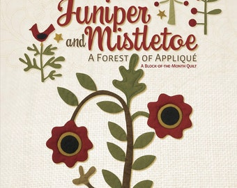 Juniper and Mistletoe: A Forest of Applique BOM. Menaugh & Brackman. Primitive yet modern trees and birds from traditional quilts. How-to.