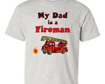 My Dad is a Fireman T-Shirt, Fireman Dad Shirt, Dad Fireman T-Shirt, Dad Firefighter Shirt