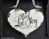 OUR LOVE STORY Continues Sign, Vintage Wedding Sign, Heart Shaped Wedding Sign, Original Sign by the Original Designer, Ring Bearer Sign