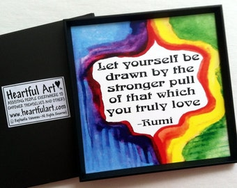 Let Yourself Be Drawn RUMI Yoga Meditation Inspirational Quote Friendship Gift Motivational Rainbow Print Heartful Art by Raphaella Vaisseau