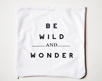 Be Wild & Wonder ™ Throw Pillow Cover // inspirational quote // accent pillow // cushion cover // decorative pillow // home decor