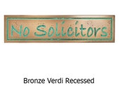Ready to Ship Bronze Verdi Mini Bradley No Solicitors Sign