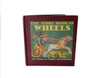 The Story Book of Wheels - Maud and Miska Petersham - 1948 printing