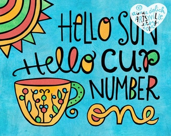 Hello Sun / Hello Cup Number One (8x10 print)