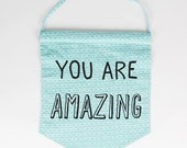You Are Amazing wall hanging flag