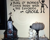 An old Bag O' Bones lives here with his favorite Ghoul Halloween Vinyl Lettering wall saying quote sticker home decor