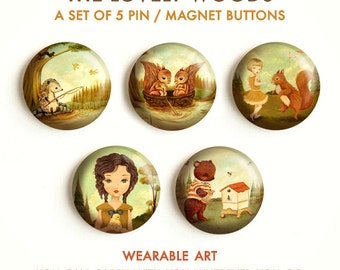 The Lovely Woods - Pinback Button Set, Magnets, Pinbacks, Pins, Set of 5 Magnets / Pins, Hedgehog, Bear, Squirrel, Girl, Cute, Animals