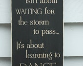 Dance In The Rain Waiting for the Storm to Pass Sign Carved Wooden Shabby Rustic Sign - 10x20 Engraved Distressed Rustic Sign
