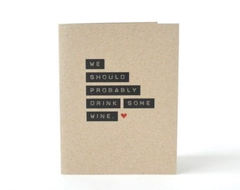 Drink Some Wine. Blank Recycled Friendship Greeting Card - Thinking of You - We Should Probably Drink Some Wine - Card for Girlfriends