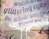 Watch With Glittering Eyes - paper print - inspirational Roald Dahl ocean word art