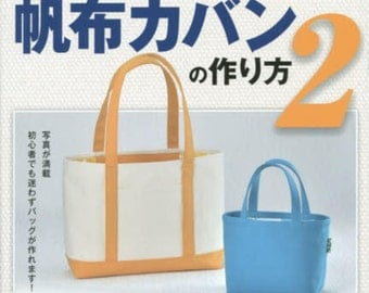 How to Make Canvas Bags 2 - Japanese Sewing Pattern Book - Tote Bag, Shopping Bag, Backpack - Simple Designs - Studio Tac Creative - B1473