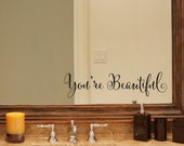 You're Beautiful Decal - Beautiful Quote - Mirror Decal