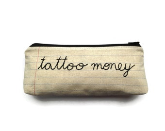 Tattoo Money - Zipper Pouch - Pencil Case - Makeup Bag - Money Bag
