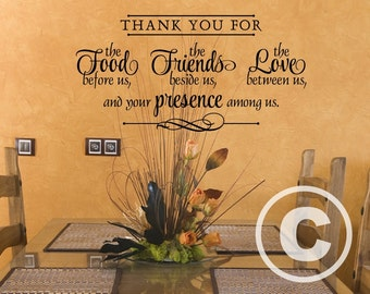 Vinyl wall decal Thank you for the food before us, the friends beside us, the love between us, and your presence among us. wall decor B115