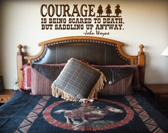 Courage is being scared to death but saddling up anyway KW016 vinyl lettering sticker home decor cowboy decal
