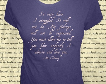 Darcy Proposal - Jane Austen Quote Shirt - Womens Organic Shirt - I Admire and Love You Pride & Prejudice - Literary Tee - Gift Friendly