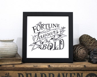 Fortune Favours The Bold, white screenprint, chatty nora, gift for men, typographic art, typography, mono art, inspirational art