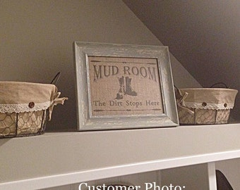 "Genuine Burlap Print -- ""MUD ROOM - The Dirt Stops Here""  -- Housewarming Gift -- Family Gift"