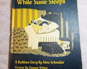 While Susie Sleeps - Nina Schneider - 1948 - Collectible Vintage Book