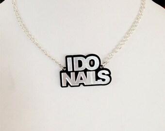 I Do Nails Nameplate Laser Cut Acrylic Necklace